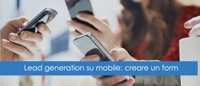 Lead generation su mobile: creare un form efficace