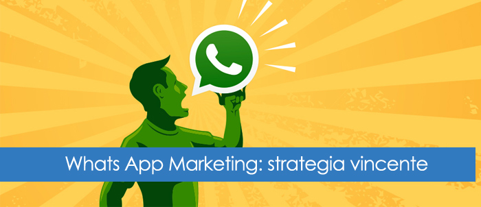 WhatsApp Marketing: strategia vincente