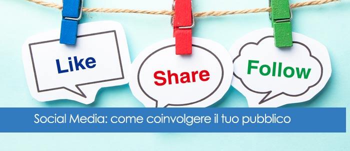 Social Media: consigli per coinvolgere il tuo pubblico