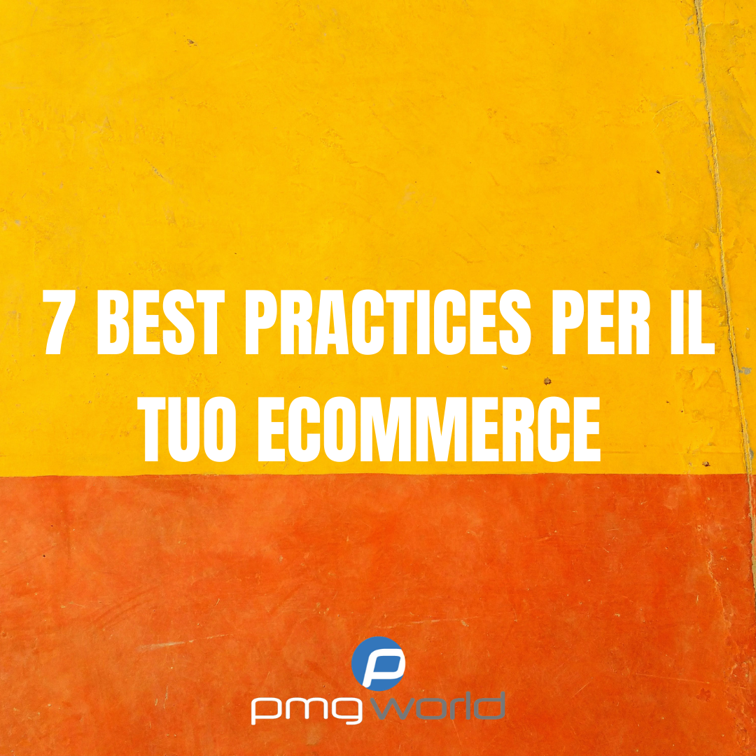 Le 7 Best Practices per il tuo Ecommerce
