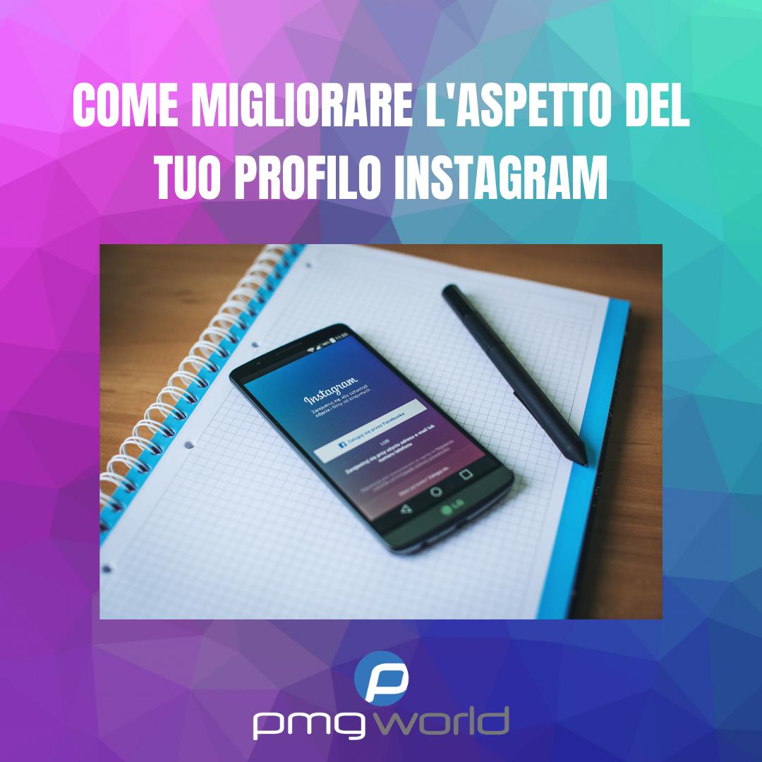 Consigli pratici per migliorare l'aspetto del profilo Instagram